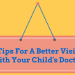 Tips For A Better Visit With Your Child's Doctor