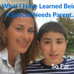What I Have Learned Being A Special Needs Parent…So Far.