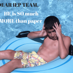 Dear IEP Team, He Is SO Much More Than Paper!