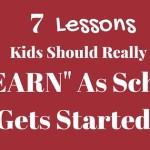 "7 Lessons Kids Should REALLY ""learn"" as School Gets Started"