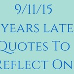 Quotes To Remember 9/11… A Day of Reflection
