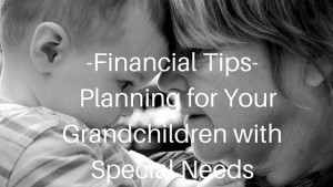 Financial Tips for Planning for Your Grandchildren