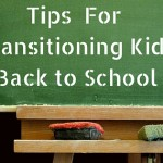 Tips For Transitioning Kids  Back to School