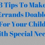 8 Tips To Make Errands Doable With Your Special Needs Child