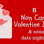 8 Non Candy Valentine Ideas / Fun ways to celebrate