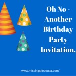 Oh No – Another Birthday Party Invitation.