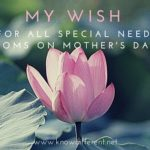 My Wish For All Special Needs Moms on Mother's Day