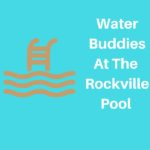 The Rockville Center Pool is excited to pilot Water Buddies!