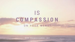 IS Compassion On Your Menu?