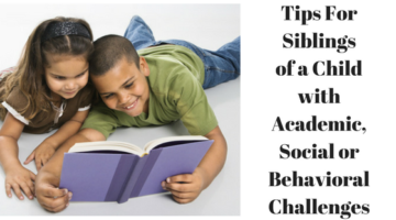 Ways to Support the Sibling of a Child with Academic, Social or Behavioral Challenges
