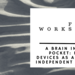 Free Workshop; A Brain in Your Pocket: Mobile Devices as Aids to Independent Living