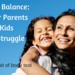 Finding Balance: Tips for Parents of Kids Who Struggle