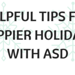 HELPFUL TIPS FOR HAPPIER HOLIDAYS WITH ASD