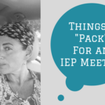 "Things I ""Pack"" For an IEP Meeting"