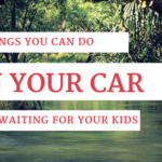 9 Things To Do In Your Car While Waiting For Your Kids