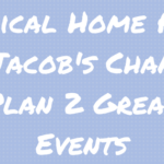 Medical Home Plus & Jacob's Chance Plan 2 Great Events
