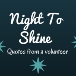 Night  To Shine Quotes From A Volunteer