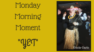 "Monday Morning Moment – ""Yet"""