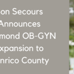Bon Secours Announces Richmond OB-GYN Expansion to Henrico County