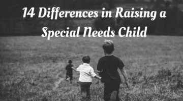 14 Differences in Raising a Special Needs Child