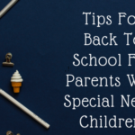 Back To School Tips For Parents with Special Needs Children