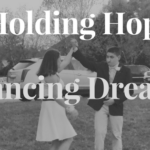 Holding Hope & Dancing Dreams