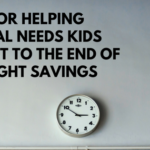 Tips For Helping Special Needs Kids Adjust To The End Of Daylight Savings Time