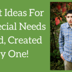 5 Gift Ideas For A Special Needs Child, Created By One!