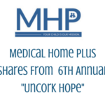 "Medical Home Plus Shares From  6th Annual ""Uncork Hope"""