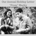 "Our Annual Holiday Letter ""From"" Marky"