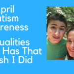 April's Autism Awareness Alert.. 7 Qualities Marky Has That I Wish I Did