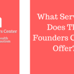 What Services Does The Founders Center Offer?
