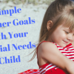 5 Simple Summer Goals With Your Special Needs Child