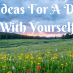 12 Ideas For A Date With Yourself