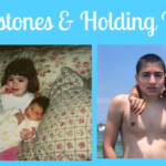 Milestones & Holding Hope