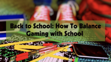 Back to School: How to Balance Gaming with School