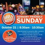 Sensory Friendly Sunday at DAVE & BUSTER'S OF RICHMOND on October 21