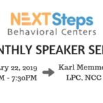 Next Steps Behavioral Centers' Monthly Speakers Series: Karl Memmer, LPC, NCC