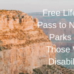 Free Lifetime Pass to National Parks For Those With Disabilities