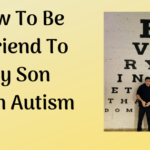 How To Be A Friend To My Son With Autism