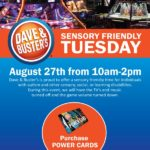Sensory Friendly at Dave & Buster's August 27th, 2019