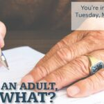 You're an Adult, Now What? Legal Advice and Next Steps