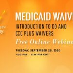 Medicaid Waivers WEBINAR : Introduction to DD and CCC Plus Waivers