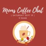 DSGAR's Moms Coffee Chat Sept 19, 9:30am!