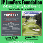 """JumP In"" and ""Tee Off"" …. on the GREEN! JPJF 2-Day Charity Golf Event!!  JPJF TopGolf Experience & 18-Hole Golf Course Tournament!"